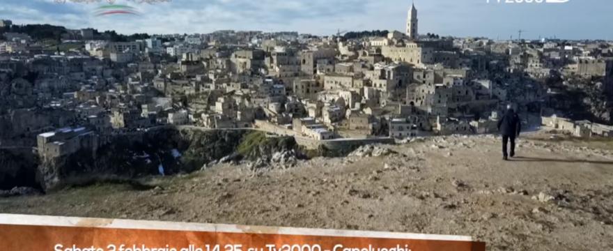 """Matera protagonista del programma """"Capoluoghi d'Italia"""" su Tv2000. GUARDA VIDEO"""